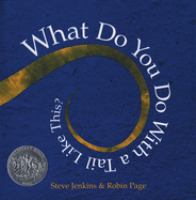 Book cover for What Do You Do With a Tail Like This by Steve Jenkins