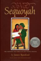 Sequoyah : the Cherokee man who gave his people writing