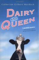Dairy Queen, by Catherine Gilbert Murdock