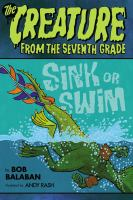 The creature from the seventh grade : sink or swim