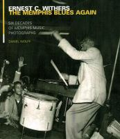 The Memphis blues again : six decades of Memphis music photographs