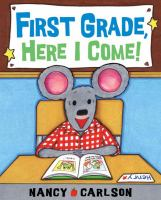 Cover Image of First Grade, Here I Come&#33;