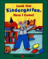 Cover Image of Look Out Kindergarten, Here I Come&#33;
