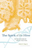 The spirit of the hive [electronic resource] : the mechanisms of social evolution
