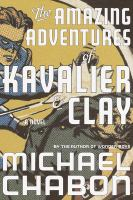 Cover of the book The amazing adventures of Kavalier and Clay : a novel