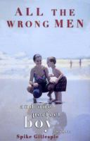 Cover of the book All the wrong men and one perfect boy : a memoir