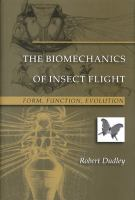 The biomechanics of insect flight : form, function, evolution
