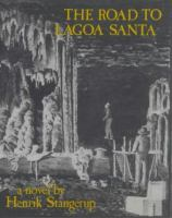 The road to Lagoa Santa : a novel