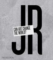 JR : can art change the world?