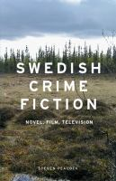Swedish crime fiction : novel, film, television