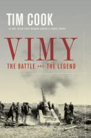 Vimy : the battle and the legend / Tim Cook