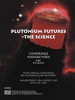 Plutonium futures, the science [electronic resource] : third Topical Conference on Plutonium and Actinides : Albuquerque, New Mexico, 6-10 July, 2003