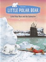 Little Polar Bear and the Submarine