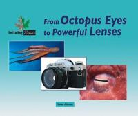 From Octopus Eyes to Powerful Lenses