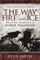 Title: The way of fire and ice : the living tradition of Norse paganism Author:Smith, Ryan