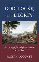God, Locke, and liberty [electronic resource] : the struggle for religious freedom in the west