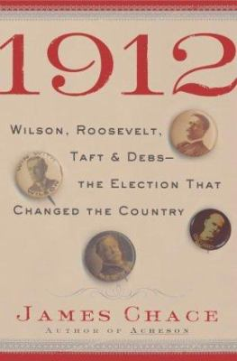 link to the book '1912 : Wilson, Roosevelt, Taft & Debs-- The Election That Changed the Country'
