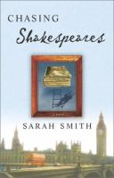 Chasing Shakespeares : a novel