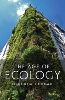 The age of ecology [electronic resource] : a global history