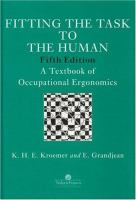 Fitting the task to the human [electronic resource] : a textbook of occupational ergonomics