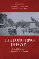 The long 1890s in egypt : colonial quiescence, subterranean resistance