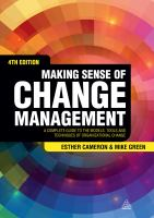 Making sense of change management : a complete guide to the models, tools and techniques of organizational change