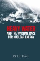 Heavy water and the wartime race for nuclear energy [electronic resource]