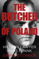 The Butcher of Poland : Hitler's lawyer Hans Frank