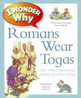 I Wonder Why Romans Wore Togas and Other Questions About Rome