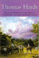 Tess of the D'Urbervilles ; The mayor of Casterbridge ; Far from the madding crowd