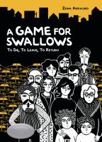 Cover of the book A game for swallows : to die, to leave, to return
