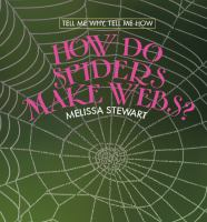 How Do Spiders Make Webs?