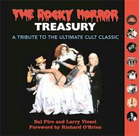 The Rocky Horror treasury : a tribute to the ultimate cult classic musical