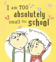Cover Image of I am too absolutely small for school