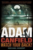 Adam Canfield, Watch your Back!