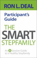 The smart stepfamily participant's guide : an 8-session guide to a healthy stepfamily