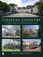 Chateau country : du Pont estates in the Brandywine Valley