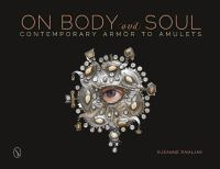 On body and soul : contemporary armor to amulets