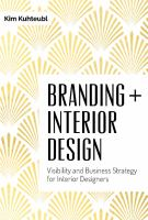 Branding + interior design : visibility and business strategy for interior designers