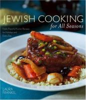 Jewish cooking for all seasons : fresh, flavorful kosher recipes for holidays and every day