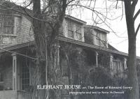 Elephant House, Or, the Home of Edward Gorey