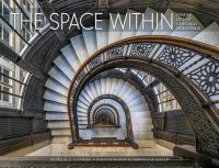 The space within : inside great Chicago buildings cover