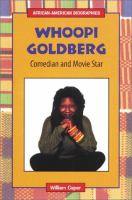 Whoopi Goldberg : comedian and movie star