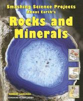 Smashing Science Projects About Earth's Rocks and Minerals