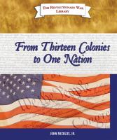 From Thirteen Colonies to One Nation