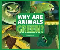 Why Are Animals Green?