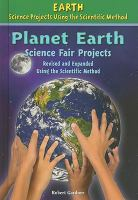 Planet Earth Science Fair Projects, Revised and Expanded Using the Scientific Method