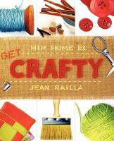 iGet Crafty : Hip Home Ec/i