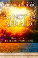 Do not be afraid! : how to find freedom from fear
