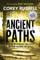 Ancient paths : rediscovering delight in the word of God